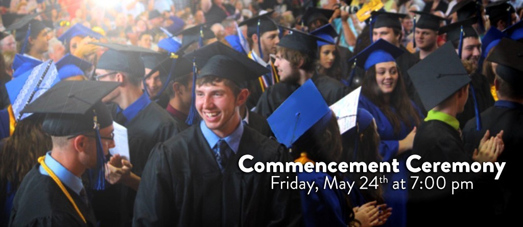 Commencement Ceremony Friday, May 24th at 7:00 pm